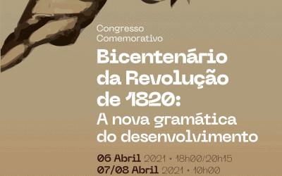 Congresso Comemorativo do Bicentenário da Revolução de 1820: A nova gramática do desenvolvimento